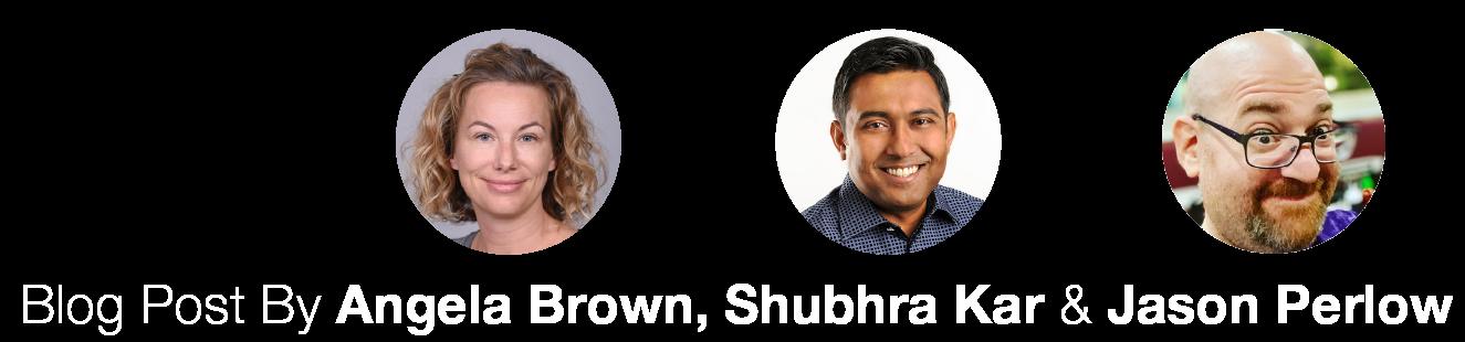 Blog Post By Angela Brown, Shubhra Kar & Jason Perlow
