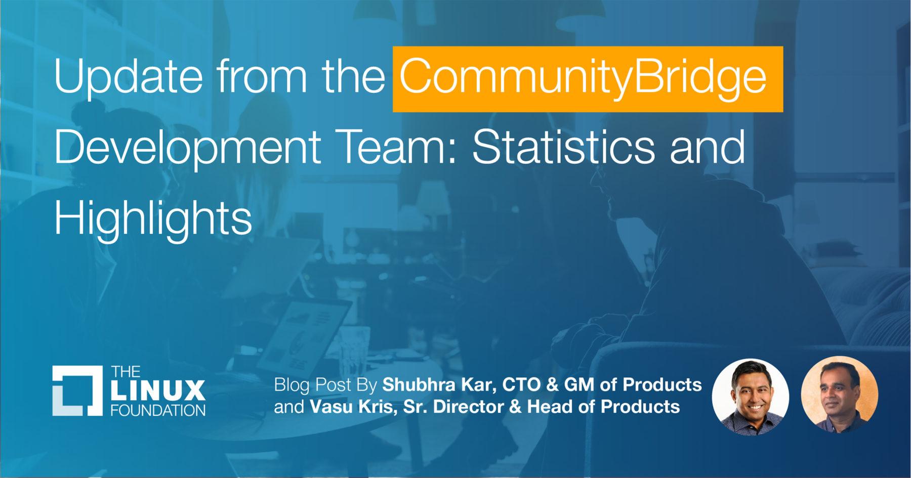 Update from the CommunityBridge Development Team: Statistics and Highlights