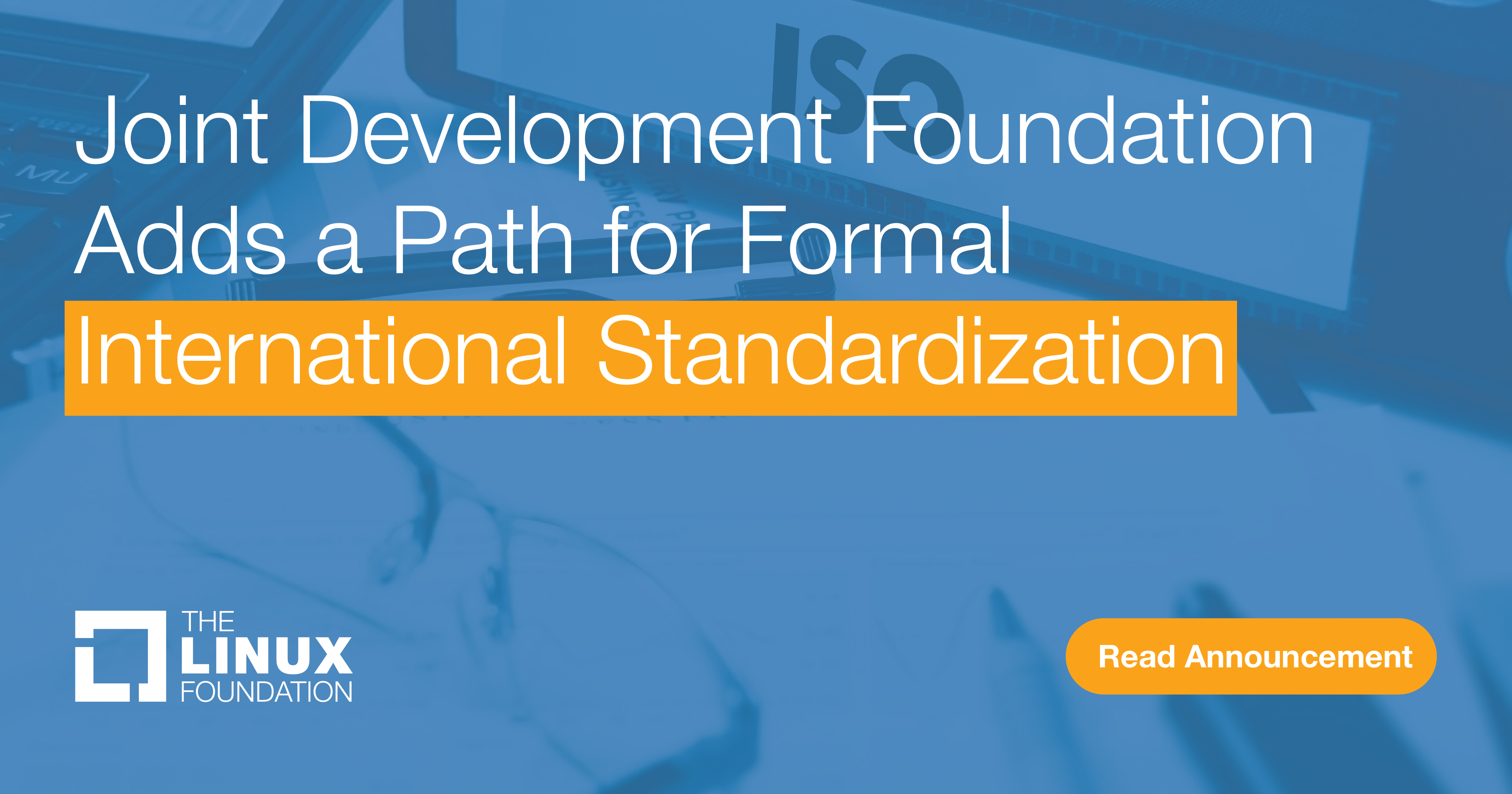 Joint Development Foundation Adds a Path for Formal International Standardization